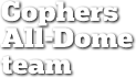 Gopher All-Dome team
